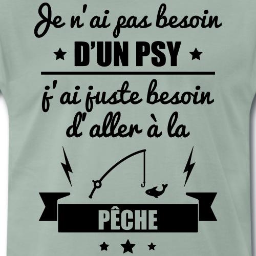 Pas besoin psy pêche, pêcheur, pêcheuse - T-shirt Premium Homme