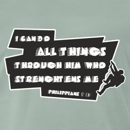 I can do all things - Mannen Premium T-shirt