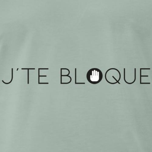 JE TE BLOQUE - T-shirt Premium Homme