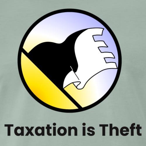 Taxation is Theft - Skatt är stöld - Premium-T-shirt herr