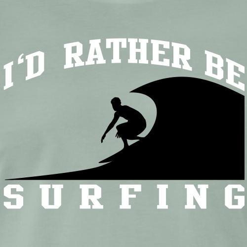 i' d rather be surfing - Männer Premium T-Shirt