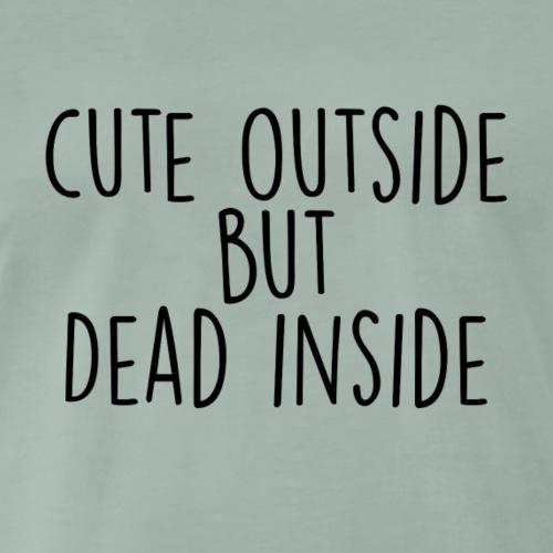 cute outside but dead inside - Männer Premium T-Shirt