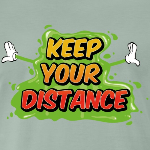 keep your distance - T-shirt Premium Homme