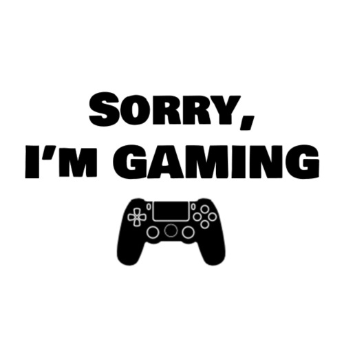 Sorry I m Gaming Black
