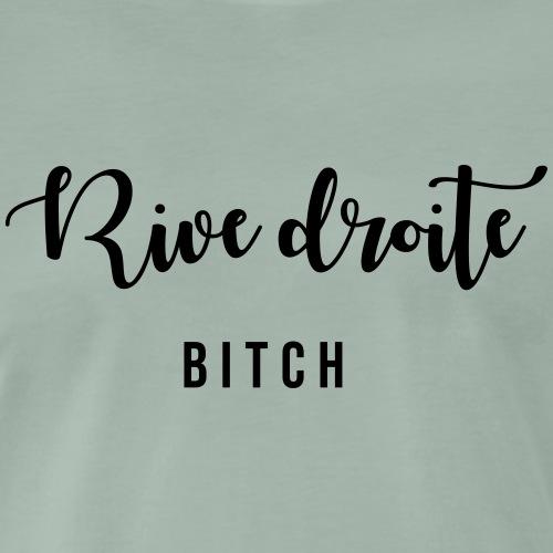 Rive droite bitch - T-shirt Premium Homme