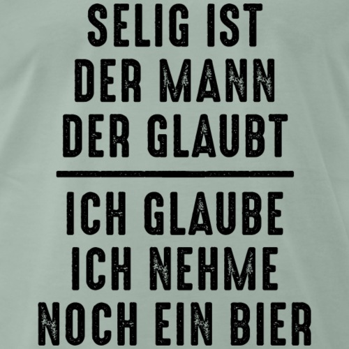 selig Mann Glaube Religion Hopfen Bier Kirche Gott - Men's Premium T-Shirt