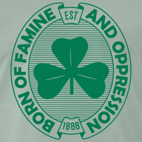 Famine And Oppression Green - Men's Premium T-Shirt