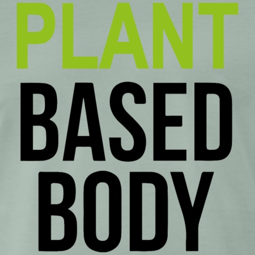 Plant Based Body - Männer Premium T-Shirt