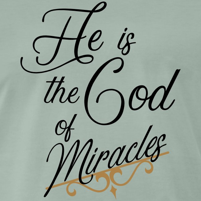 He is the God of miracles