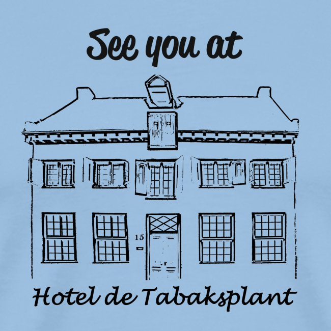 See you at Hotel de Tabaksplant ZWART