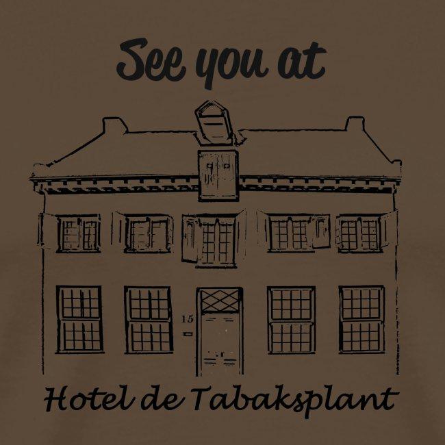 See you at Hotel de Tabaksplant ZWART