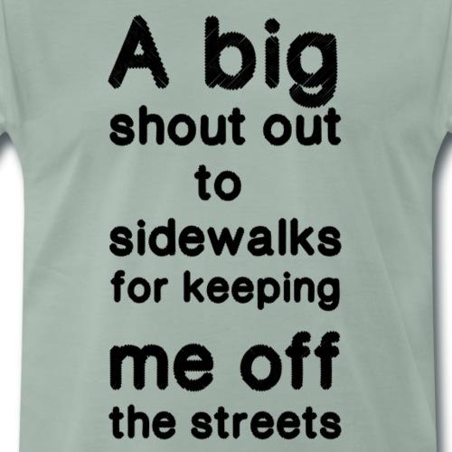 Shout out to sidewalks - Men's Premium T-Shirt