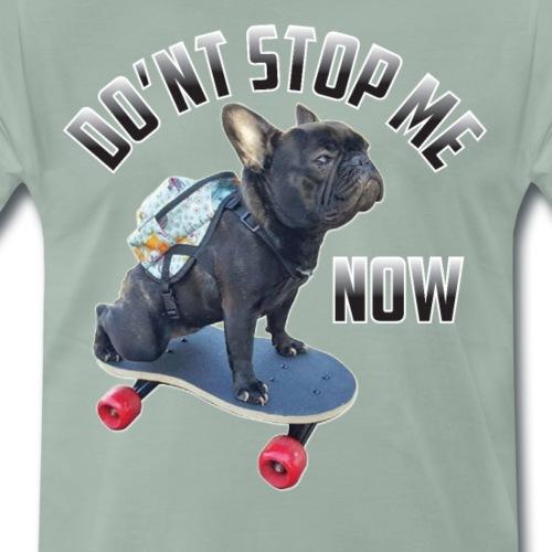 Stop Me Now - T-shirt Premium Homme