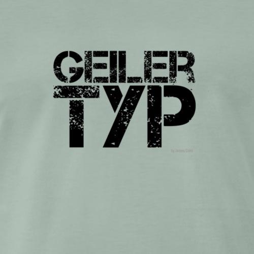 Geiler Typ - Geschenk für Vatertag oder Männertrup - Männer Premium T-Shirt