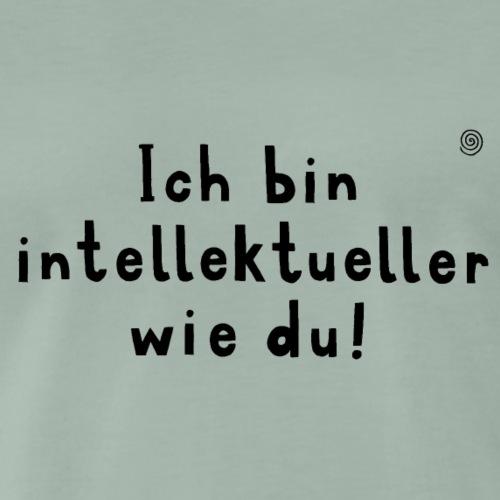 Ich bin intellektueller wie du (schwarz) - Männer Premium T-Shirt