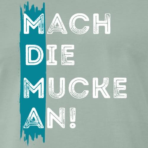 Mach Die Mucke An! MDMA - Männer Premium T-Shirt