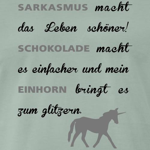 Sarkasmus, Schokolade und Einhorn Spruch - Männer Premium T-Shirt