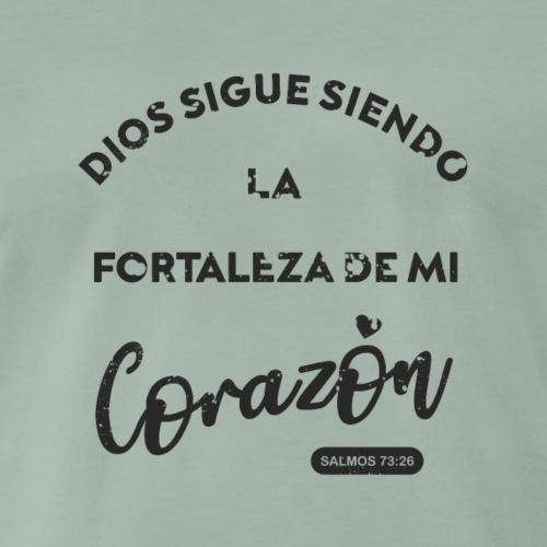Dios sigue siendo la fortaleza de mi corazón - Camiseta premium hombre