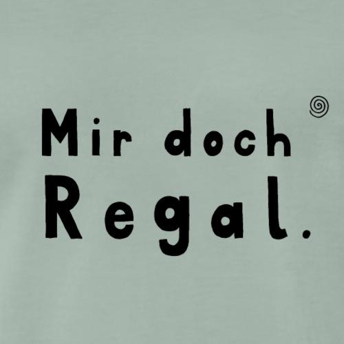 Mir doch Regal (schwarz) - Männer Premium T-Shirt