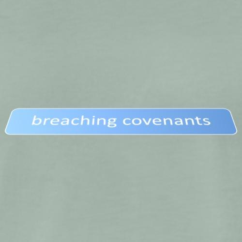 Breaching covenants - Men's Premium T-Shirt