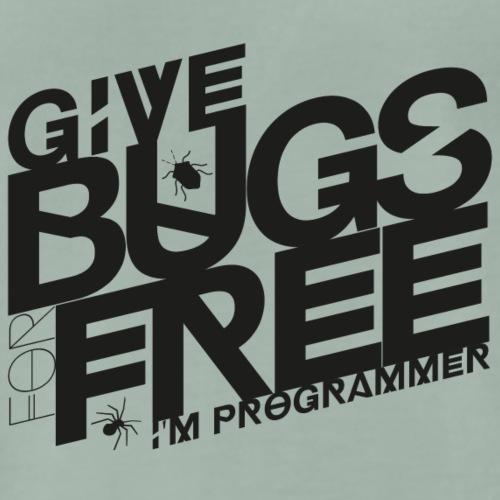 Give bugs for free, I'm programmer - Koszulka męska Premium