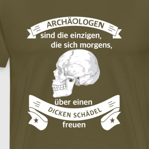Archaeologists are the only thick skulls - Men's Premium T-Shirt