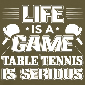 Bordtennis LIFE IS A GAME skjorte - Premium T-skjorte for menn