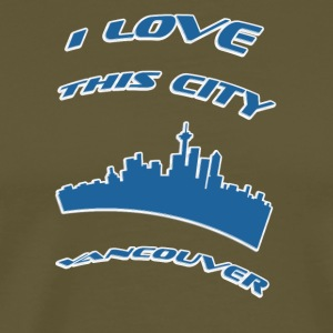 vancouver I love this city - Men's Premium T-Shirt