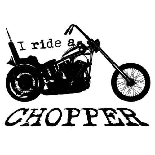 I ride a chopper - sort - Herre premium T-shirt