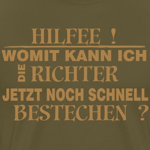 Richter bestechen ? - Männer Premium T-Shirt