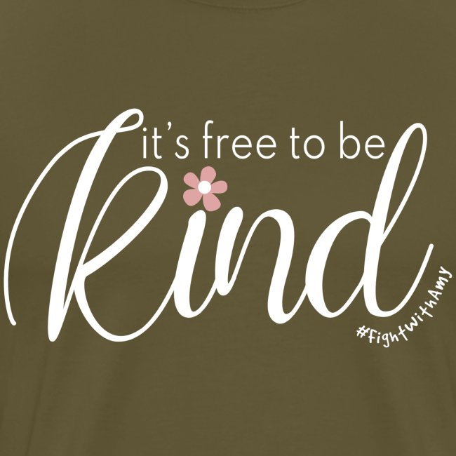 Amy's 'Free to be Kind' design (white txt)