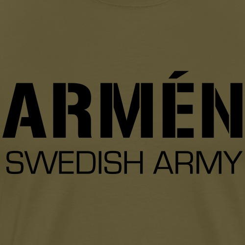 ARMÉN -Swedish Army - Premium-T-shirt herr