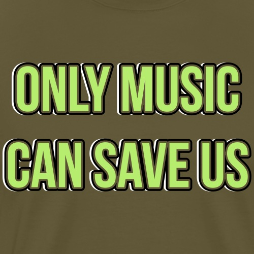 ONLY MUSIC CAN SAVE US - Premium-T-shirt herr