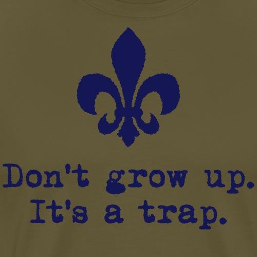Don't grow up… mit krickeliger Lilie Typewriter - Männer Premium T-Shirt