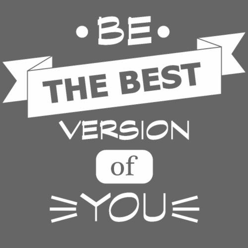 Be the best versión of you. White - Camiseta premium hombre