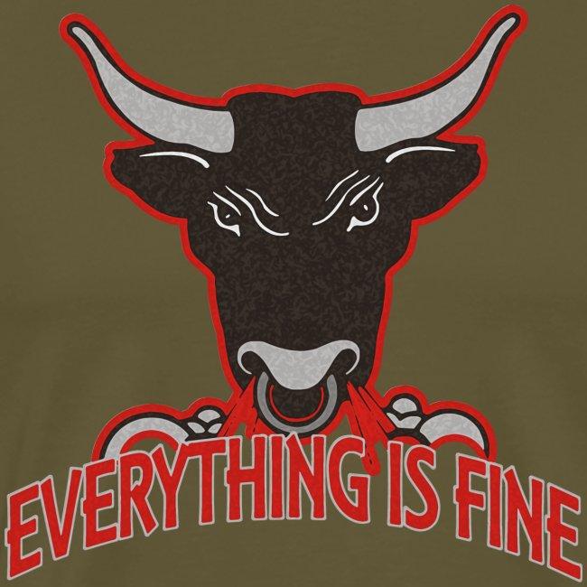 Sarkasm Message - Every thingIs Fine BULL