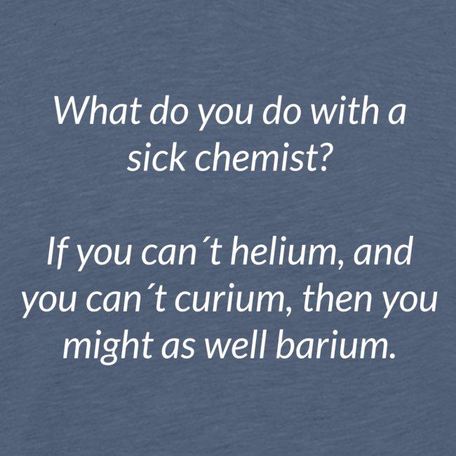 Sick Chemist