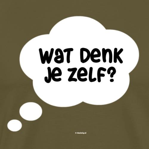 Wat denk je zelf? - Mannen Premium T-shirt