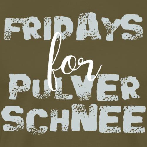 Fridays for Pulverschnee Ski Snowboard Hoodie - Männer Premium T-Shirt