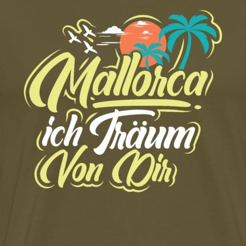 Mallorca - ich träum von dir! - Männer Premium T-Shirt