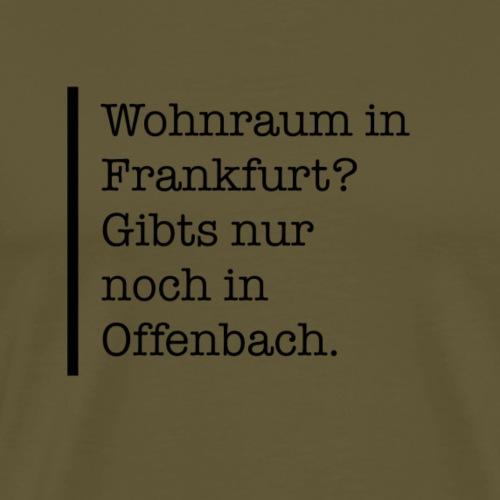 Wohnraum in Frankfurt? - Männer Premium T-Shirt