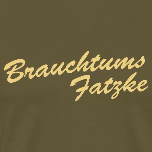 Brauchtums Fatzke - Männer Premium T-Shirt