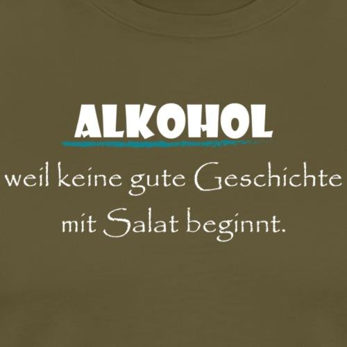 Alkohol nicht Salat - Männer Premium T-Shirt