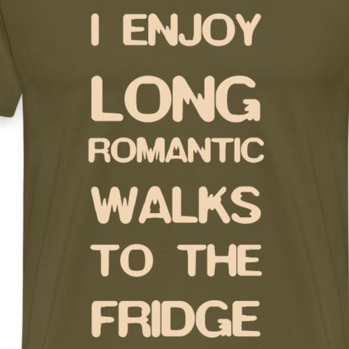 I Enjoy Long Romantic Walks To The Fridge - Men's Premium T-Shirt