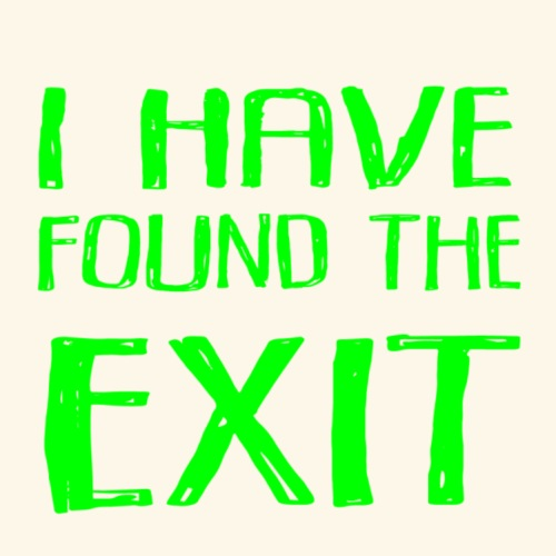 Found Exit Green - Premium-T-shirt herr