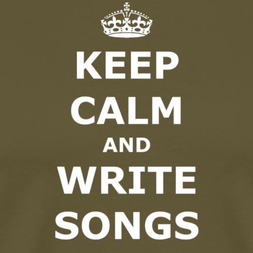 Keep Calm and Write Songs - Men's Premium T-Shirt