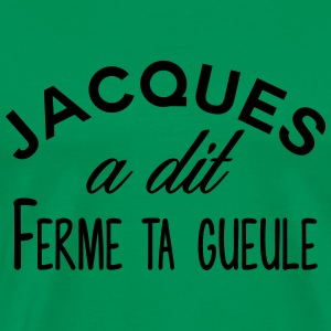 Jacques shut up - Men's Premium T-Shirt