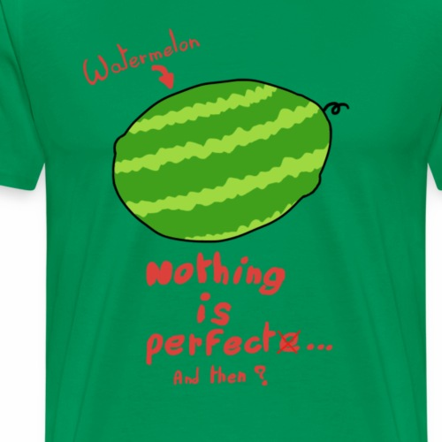 Watermelon - Nothing is perfect - T-shirt Premium Homme