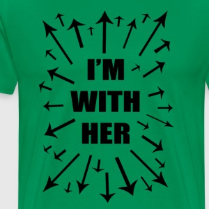 I'm With Her! Support Women Everywhere! - Men's Premium T-Shirt