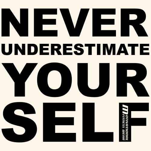 Never underestimate yourself - Männer Premium T-Shirt